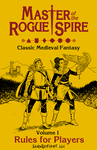 RPG Item: Master of the Rogue Spire Volume 1: Rules for Players