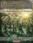 RPG Item: Dragonwars of Trayth A3: The Black Marshes of Thrallag