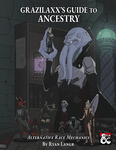 RPG Item: Grazilaxx's Guide to Ancestry
