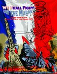 Board Game: We Shall Fight on the Marne: A Simulation of the First Battle of the Marne, 1914