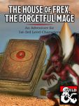 RPG Item: The House of Frex, the Forgetful Mage