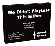 Board Game: We Didn't Playtest This Either with Blue Deck and Dice Are Fun Expansions