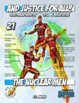 RPG Item: And Justice for All! 21: The Nuclear Men