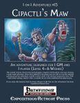 RPG Item: 1 on 1 Adventures #15: Cipactli's Maw