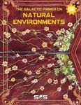 RPG Item: The Galactic Primer on Natural Environments
