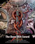 RPG Item: The Bone-Hilt Sword Complete Campaign