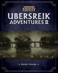 RPG Item: Ubersreik Adventures II: Double Trouble