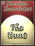 RPG Item: Random Encounters: The Hunt