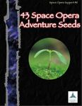 RPG Item: 43 Space Opera Adventure Seeds