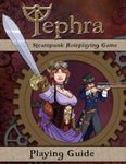 RPG Item: Tephra Steampunk Roleplaying Game Playing Guide