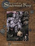 RPG Item: Betrayal at Shadewood Keep