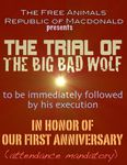 RPG Item: The Free Animal Republic of Macdonald (F.A.R.M.) Presents the Trial of the Big Bad Wolf, to be Immediately Followed by His Execution, in Celebration of Our First Anniversary
