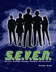 RPG Item: S.E.V.E.N.: Specially-Equipped Vanguard, Emergency Neutralization
