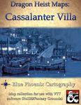 RPG Item: Dragon Heist Maps: Cassalanter Villa