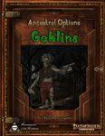 RPG Item: Ancestral Options: Goblins