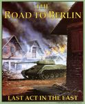 Board Game: The Road to Berlin: The Last Act in the East