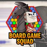 Podcast: Board Game Squad Podcast