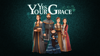 Video Game: Yes, Your Grace