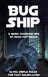 RPG Item: Bug Ship: A Micro Chapbook RPG