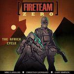Board Game: Fireteam Zero: Africa Cycle