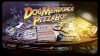 Video Game: The Interactive Adventures of Dog Mendonça & Pizzaboy