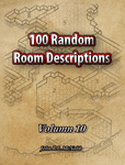 RPG Item: 100 Random Room Descriptions - Volume 010