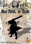 RPG Item: Places to Go, People to Be No 16: Mon Perso, ce Héros