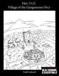 RPG Item: Hex 13.21: The Village of the Gangrenous Orcs