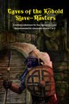 Board Game: Caves of the Kobold Slave-Masters: A Solitaire Adventure for Four Against Darkness