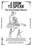 RPG Item: A Doom To Speak: Lair of the Scorpion Masters