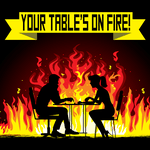 Podcast: Your Table's on Fire!