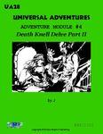 RPG Item: UA28: Universal Adventures Adventure Module #4: Death Knell Delve, Part II