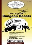 RPG Item: The Lazy GM: Dungeon Beasts (Pathfinder)