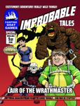 RPG Item: Improbable Tales Special: Lair of the Wrathmaster (Savage Worlds)