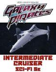 RPG Item: Galaxy Pirates: Intermediate Cruiser Sci-Fi 5E
