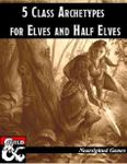 RPG Item: 5 Class Archetypes for Elves and Half-Elves