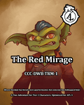 RPG Item: CCC-DWB-TRM-1: The Red Mirage