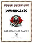 RPG Item: Dimmingeyes the Prancing Clown