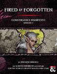 RPG Item: Convergence Manifesto Episode 01: Fired & Forgotten