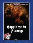 RPG Item: B02: Happiness in Slavery (5E)