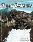 RPG Item: Super Powered Bestiary: Undead Dinosaurs