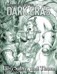 RPG Item: Chronicles of Darkness: Dark Eras: Lily, Sabre, and Thorn