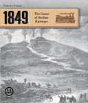 Board Game: 1849: The Game of Sicilian Railways
