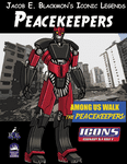RPG Item: Jacob E. Blackmon's Iconic Legends: Peacekeepers