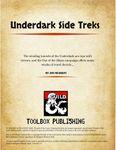 RPG Item: Underdark Side Treks