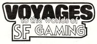 Periodical: Voyages to the Worlds of SF Gaming