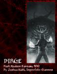 RPG Item: DIRGE Dark Modern Fantasy RPG