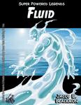 RPG Item: Super Powered Legends: Fluid