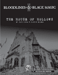 RPG Item: Bloodlines & Black Magic Episode 2: The House of Hollows
