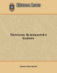 RPG Item: Herbal Lore: Traveling Slavemaster's Garden (System Neutral)